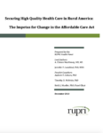 Securing High Quality Health Care in Rural America: The Impetus for Change in the Affordable Care Act (Cover Image)